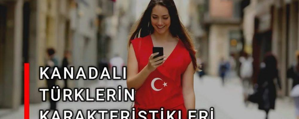 Kanadalı Türklerin Özellikleri