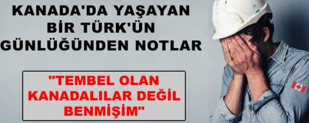 Kanada'da Yaşayan Bir Türk'ün Günlüğünden Notlar