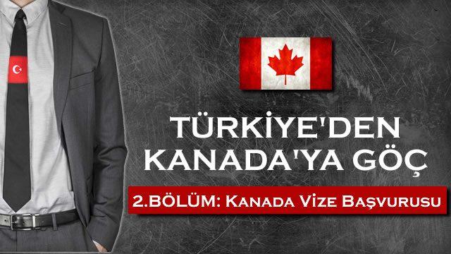 Kanada'ya Göç – 2. Bölüm: Kanada Vize Başvuru Süreci