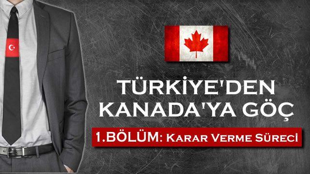 Kanada'ya Göç – 1. Bölüm: Karar Verme Süreci
